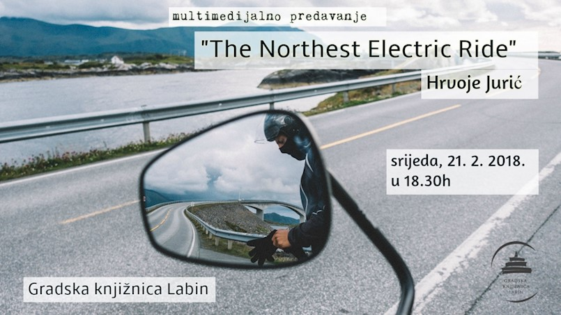 "U srijedu 21.2.  u Gradskoj knjižnici  multimedijalno predavanje ""The Northest Electric Ride"" Hrvoja Jurića"