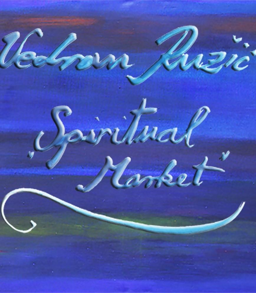 Vedran Ružić: Spiritual Market