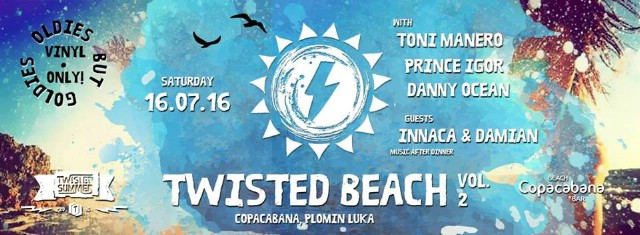 Twisted Beach vol.2 / Oldies But Goldies Edition / Copacabana, Plomin Luka 16.07.2016.