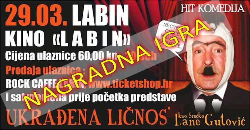 """[NAGRADNA IGRA] LC Labin.com daruje 2X1 ulaznicu za hit predstavu """"Ukrađena ličnos`""""-  nagradno pitanje na Facebook-u  danas u 19:00 sati!"""