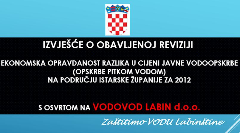 Zajednica građana Labinštine donosi: Postupci revizije provedeni su u razdoblju od 05.10.2012.g. do 18.06.2013.g. vezano za razlike u cijeni javne vodoopskrbe