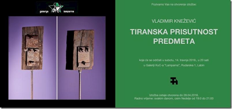 "Ciklus izložbi V.I.T.R.I.O.L. : Vladimir Knežević ""Tiranska prisutnost predmeta"" u Galeriji Lamparna"