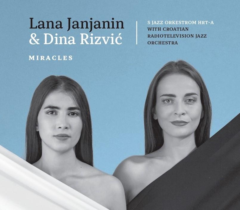"""""""Miracles"""", jazz album s kojim Lana Janjanin i Dina Rizvić ulaze u povijest glazbe naših prostora"""