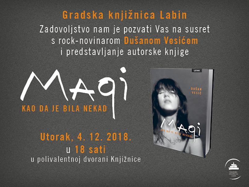Susret s rock-novinarom Dušanom Vesićem i predstavljanje knjige  Magi: kao da je bila nekad  u Gradskoj knjižnici Labin
