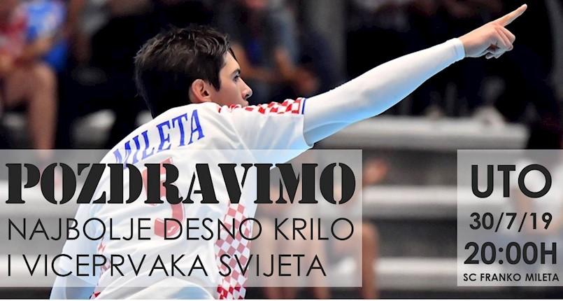 Sutra doček Frana Milete, najboljeg juniorskog desnog krila i viceprvaka svijeta!