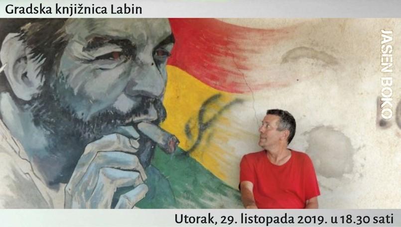 """[NAJAVA] Jasen Boko gostuje u Gradskoj knjižnici Labin – multimedijalno predavanje i predstavljanje knjige """"Latinskom Amerikom uzvodno: za Che Guevarom od Patagonije do Kube"""""""