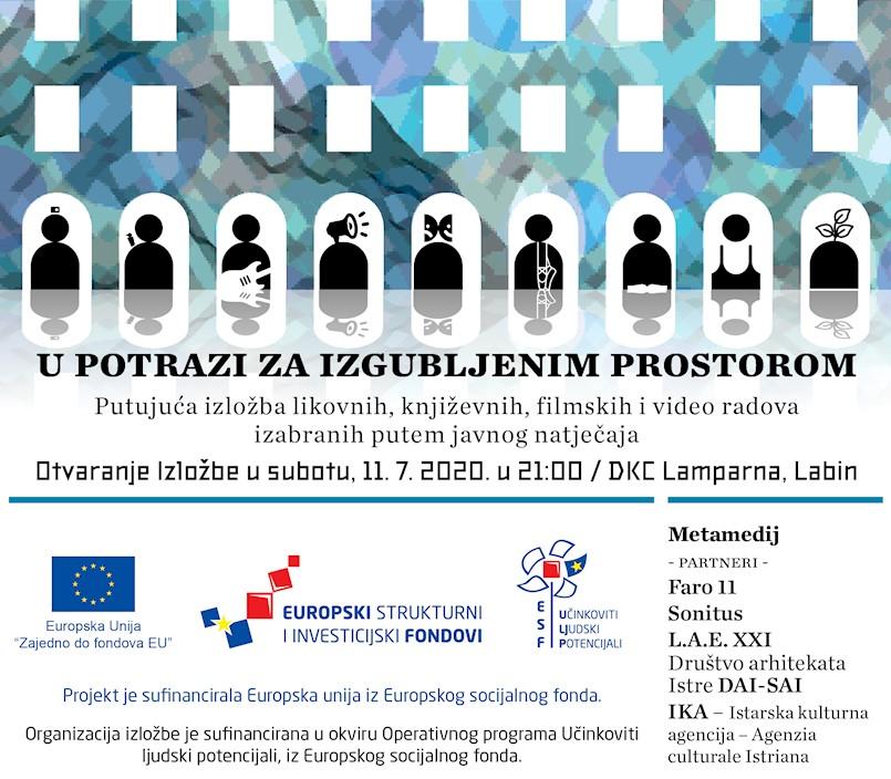 """MI plus  - platforma za razvoj suvremene medijske umjetnosti Istre predstavlja: Izložba """"U POTRAZI ZA IZGUBLJENIM PROSTOROM"""" DKC Lamparna, Labin, 11. – 20. srpanj 2020."""