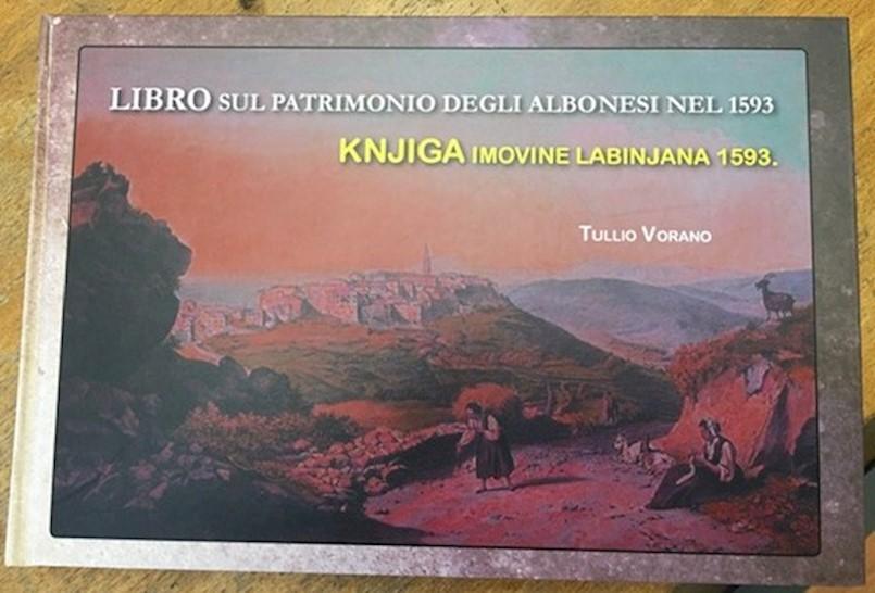 """Objavljena knjiga prof. Tullia Vorana """"Libro sul patrimonio degli albonesi nel 1593 - Knjiga imovine Labinjana 1593."""""""