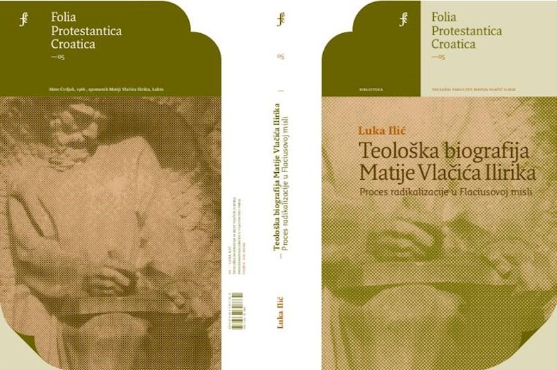 Povodom 501. obljetnice rođenja Matije Vlačića Ilirika iz tiska izlazi monografija Luke Ilića