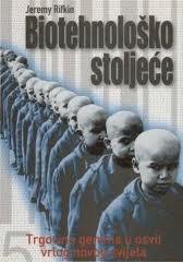 Jeremy Rifkin Biotehnološko stoljeće (Trgovina gena u osvit vrlog novog svijeta) 1998.