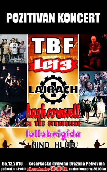 POZITIVAN KONCERT: TBF, Let 3, Laibach, Hugh Cornwell (ex-Stranglers), Lollobrigida, KinoKlub @ Dvorana «Dražena Petrovića», Zagreb 05.12.2010.
