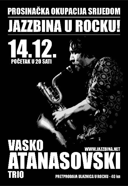 Jazzbina Pula: Vako Atanasovski trio (14.12. @ Rock Caffe Pula, 20 sati )