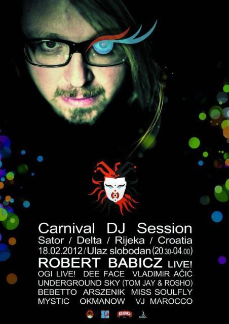 Carnival DJ Session w/ Robert Babicz LIVE @ Šator Delta, Rijeka 18.02.2012.