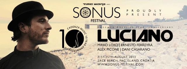 Luciano i ekipa njegove Cadenza etikete se pridružuju Sonus festivalu