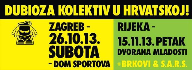 TUBORG OPEN FAIR PREDSTAVLJA:  DUBIOZA KOLEKTIV + BRKOVI, S.A.R.S.  DVORANA MLADOSTI RIJEKA - PETAK, 15.11.2013.