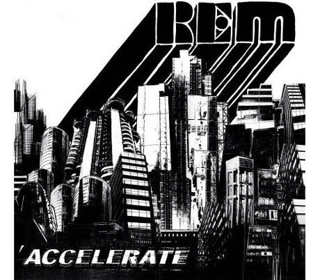 R.E.M. - Accelerate - Žestoko gitarističko ubrzanje