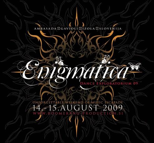 BOOMERANG PRODUCTION pres. ENIGMATICA @ Ambasada Gavioli, 14.08 & 15.08.2009.