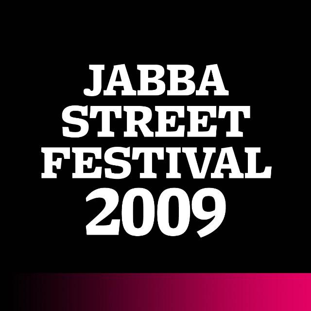 JABBA STREET FESTIVAL 2009.  Festival urbane kulture   Zagreb, 04./05. rujan 2009.  (KSET/ Aquarius / Studenski centar / SKUC-Pauk)