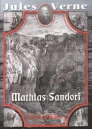 "Jules Verne: ""Mathias Sandorf"" (1885.)"