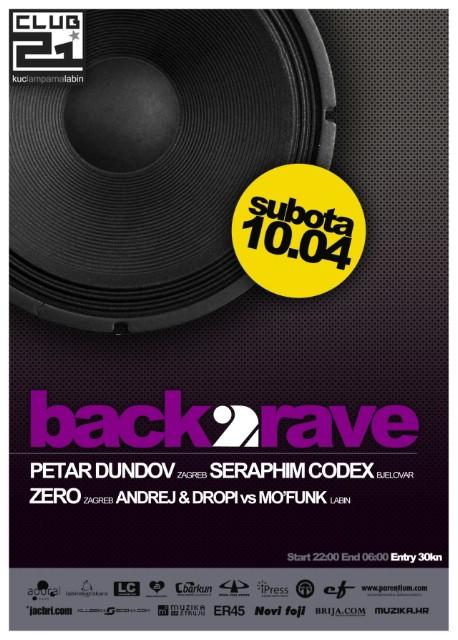 BACK 2 RAVE w/ Petar Dundov, Seraphim Codex, Zero @ Club 21, Labin 10.04.2010.