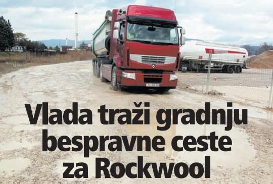 Vlada traži gradnju  bespravne ceste  za Rockwool