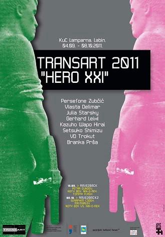 """TRANSART 2012 HERO XXI - """"Heroj 21. stoljeća"""" - 12. Istarski transdisciplinarni umjetnički festival i Laboratorij KuC ''Lamparna'' Labin, 04.09. – 08.10.2011."""