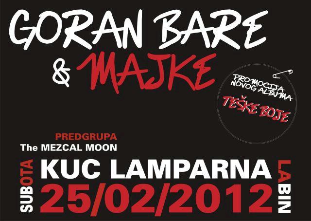 U subotu Goran Bare & Majke @ KuC Lamparna Labin - molimo dobitnike ulaznica da se jave s podacima čim prije!