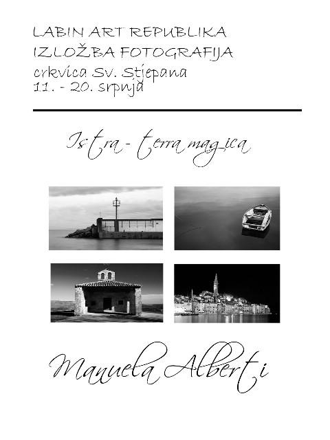 Manuela Alberti izlaže fotografije `Istra Terra Magica` u crkvici Sv. Stjepana od 11. do 20. srpnja 2012