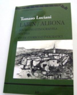 Iz tiska izašla povijesno-etnografska studija  knjiga Tomasa Lucianija Labin/Albona