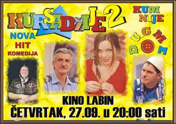 KURSADŽIJE 2 - KUM NIJE DUGME 27. 09. u Kinu Labin - Nagradna igra 2x2 ulaznica!