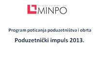 """Ministarstvo poduzetništva i obrta je objavilo drugi ciklus poziva  """"Poduzetničkog impulsa"""" - plana poticanja poduzetništva i obrtništva za 2012. g."""