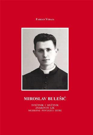 """Iz tiska izašla knjiga """"Miroslav Bulešić, svećenik i mučenik - Znakoviti lik moderne povijesti Istre"""""""