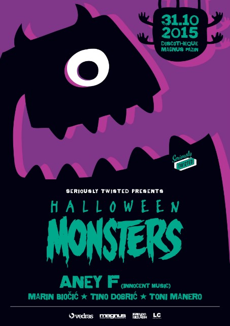 SERIOUSLY TW!STED presents HALLOWEEN MONSTERS w/ ANEY F. @ Discotheque Magnus, Pazin 31.10.2015.