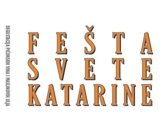 Sutra FEŠTA SVETE KATARINE - Degustacija Pićonskih vina i maslinovih ulja