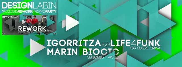 REWORK PROMO PARTY w/ Igorritza b2b Life4Funk, Marin Biocic 19.02.2016.