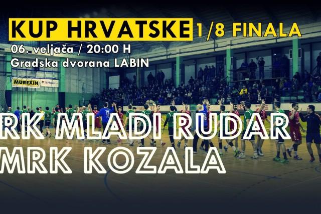 [NAJAVA 1/8 finala Kupa Hrvatske] RK Mladi Rudar : MRK Kozala 6. veljače 2017 u 20h Gradska dvorana Labin