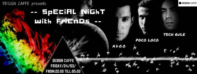 Special Night With Friends (Adoo, Poco Loco, Tech Rule) @ Design Caffe, Labin 24.03.2017.