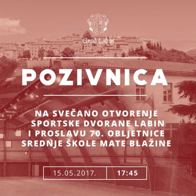 Otvorenje Sportske dvorane Labin i 70. obljetnica Srednje škole Mate Blažine