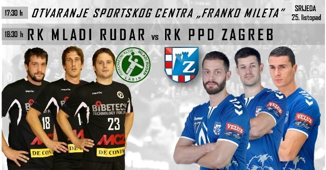 Povodom otvaranja Sportskog centra Franko Mileta prijateljska utakmica RK Mladi rudar i PPD Zagreb