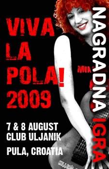 VIVA LA POLA! 2009 (SUMMER REVOLUTION ROCK FESTIVAL) - Nagradna igra 2 jednodnevne ulaznice!